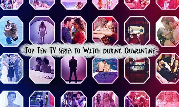Top Ten TV Series to Watch during Quarantine