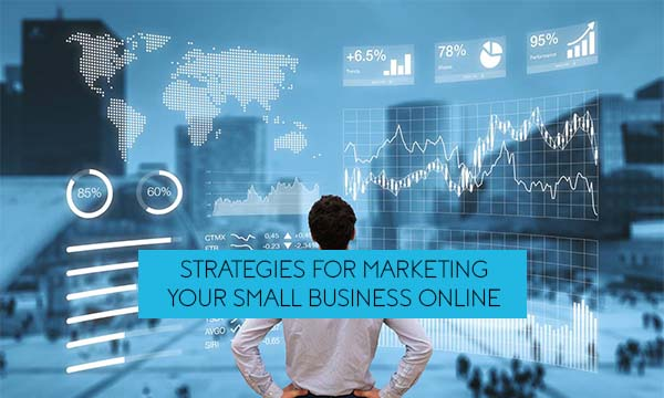 Strategies for Marketing Your Small Business Online